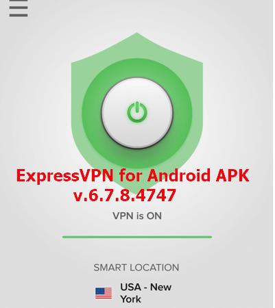 ExpressVPN for Android v-6.7.8.4747 APK (Latest)