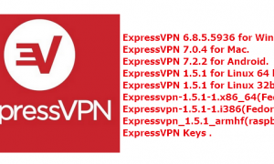 ExpressVPN for Windows_Mac_Android_Linux+ Keys (Latest)