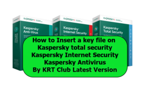 How to insert a key file on Kaspersky Security 2021-2013